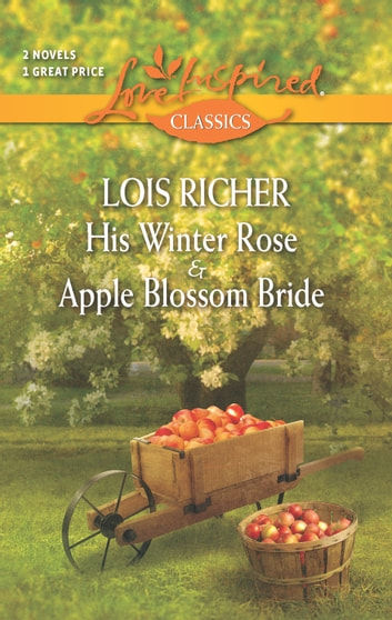 His Winter Rose/Apple Blossom Bride 電子書 by Lois Richer