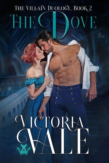 The Dove - The Villain Duology ebook by Victoria Vale