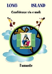 Confidenze via e-mail: l'amante ebook by Long Isand Alias Manu Manu