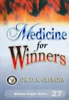 Medicine For Winners ebook by Dr. D. K. Olukoya