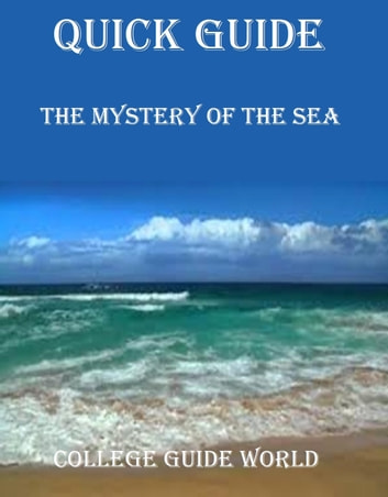 Quick Guide: The Mystery of the Sea ebook by College Guide World