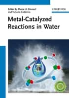Metal-Catalyzed Reactions in Water ebook by Pierre Dixneuf, Victorio Cadierno
