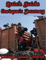 Quick Guide: Enrique's Journey ebook by College Guide World