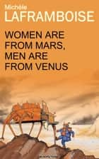 Women are from Mars, Men are from Venus ebook by Michèle Laframboise