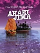 Akaei Jima ebook by Francesca Angelinelli