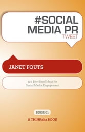 #SOCIAL MEDIA PR tweet Book01 ebook by Janet Fouts, Edited by Rajesh Setty