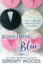 Something Blue ebook by Serenity Woods