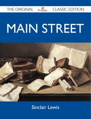 Main Street - The Original Classic Edition ebook by Lewis Sinclair