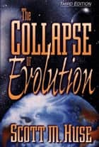 The Collapse of Evolution ebook by Scott M. Huse,Janice Huse