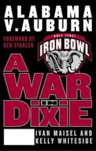 A War in Dixie ebook by Ivan Maisel,Kelly Whiteside