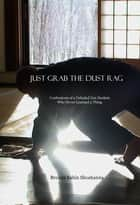 Just Grab the Dust Rag ebook by Brenda Shoshanna