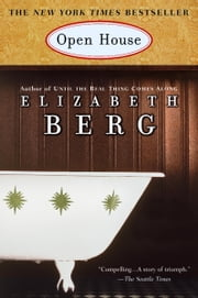 Open House - A Novel ebook by Elizabeth Berg