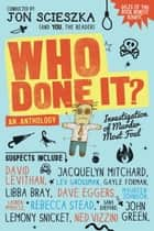 Who Done It? ebook by Jon Scieszka
