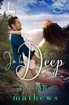 In Too Deep ebook by Kristina Mathews
