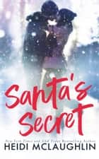 Santa's Secret ebook by Heidi McLaughlin