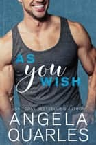 As You Wish ebook by Angela Quarles
