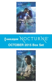 Harlequin Nocturne October 2015 Box Set - Enchanted by the Wolf\The Immortal's Redemption ebook by Michele Hauf,Kelli Ireland