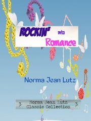 Rockin' into Romance ebook by Norma Jean Lutz