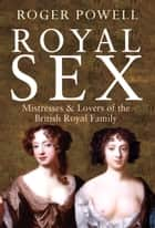 Royal Sex ebook by Roger Powell