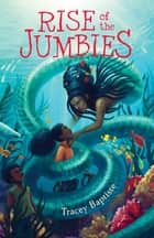Rise of the Jumbies ebooks by Tracey Baptiste