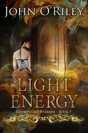 Light Energy ebook by John O'Riley