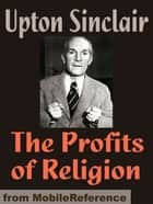 The Profits Of Religion (Mobi Classics) ebook by Upton Sinclair