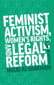 Feminist Activism, Women's Rights, and Legal Reform ebook by Mulki Al-Sharmani
