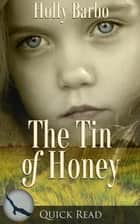 The Tin of Honey ebook by Holly Barbo