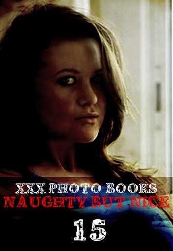 XXX Photo Books - Naughty But Nice Volume 15 ebook by Madeleine David
