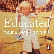 Educated - The international bestselling memoir audiobook by Tara Westover