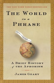 The World in a Phrase ebook by James Geary