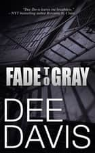 Fade To Gray ebook by Dee Davis