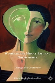 Women in the Middle East and North Africa - Change and Continuity ebook by Elhum Haghighat-Sordellini