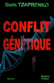 Conflit génétique ebook by boris Tzaprenko