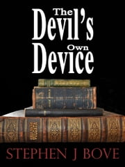 The Devil's Own Device ebook by Stephen J. Bove