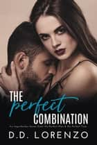 The Perfect Combination ebook by DD Lorenzo