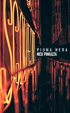 Piuma nera ebook by Nick Pinkazza