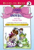 Annie and Snowball and the Teacup Club ebook by Cynthia Rylant, Suçie Stevenson
