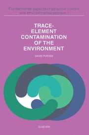 Trace Element Contamination of the Environment ebook by Purves, David