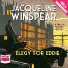 Elegy for Eddie audiobook by Jacqueline Winspear