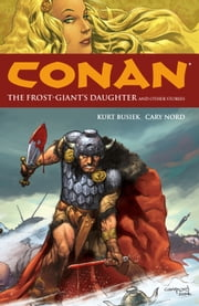 Conan Volume 1: The Frost-Giant's Daughter and Other Stories ebook by Kurt Busiek