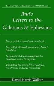 Paul's Letters to the Galatians & Ephesians ebook by David Harris Walker