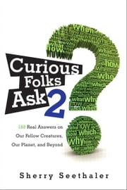Curious Folks Ask 2 - Our Fellow Creatures, Our Planet, and Beyond ebook by Sherry Seethaler