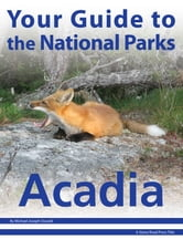 Your Guide to Acadia National Park ebook by Michael Joseph Oswald