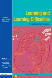 Learning and Learning Difficulties - Approaches to teaching and assessment ebook by Peter Westwood