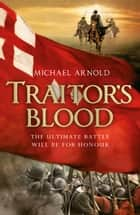 Traitor's Blood - Book 1 of The Civil War Chronicles ebook by Michael Arnold