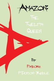 Amazon: the Twelfth Queen ebook by P. Dotson-Randle (Pandora)