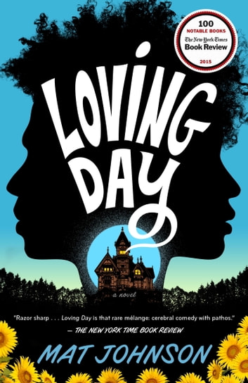 Loving Day - A Novel ebook by Mat Johnson