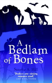 A Bedlam of Bones - A Reverend Oughterard Mystery ebook by Suzette A. Hill