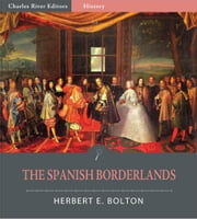 The Spanish Borderlands ebook by Herbert E. Bolton